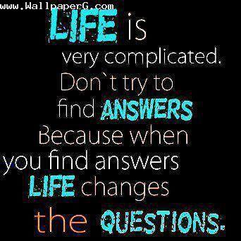 Life is very complicated ,wide,wallpapers,images,pictute,photos