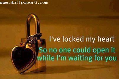 I have locked my heart