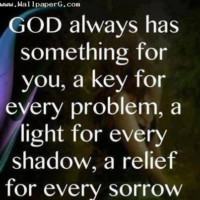 God always has something