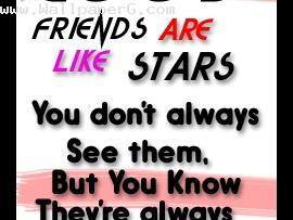 Friends are like star