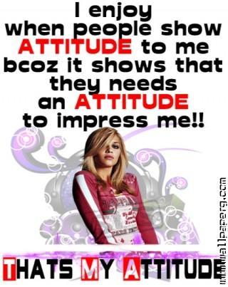 Attitude to impress me