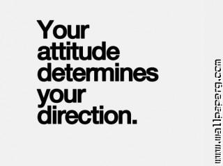 Your attiutude determine your direction motivational quote