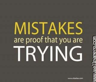 Mistakes proof of trying