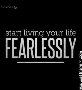 Start living fearless lif