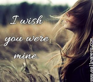 I wish you were mine ,wide,wallpapers,images,pictute,photos