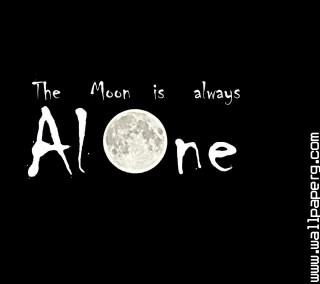 Moon is always alone