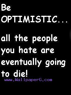 Be optimistic ,wide,wallpapers,images,pictute,photos