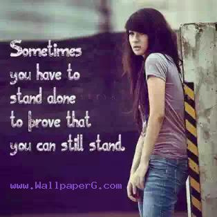 Sometime you have to stand alone