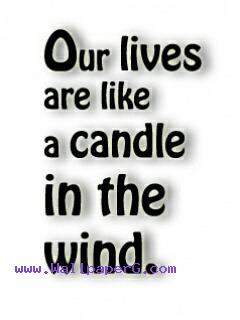 Our lives are like candles