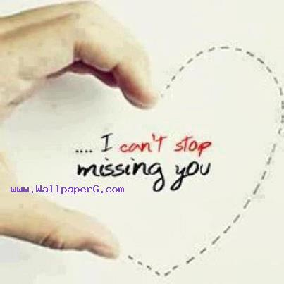 I cant stop missing you ,wide,wallpapers,images,pictute,photos