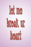 Break ur heart