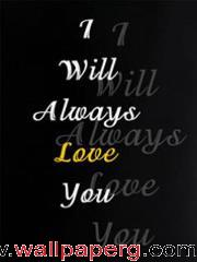 I ll always love u ,wide,wallpapers,images,pictute,photos