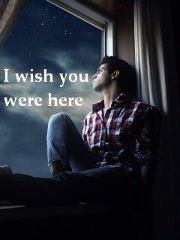 Wish u were here