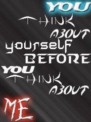 U think about urself