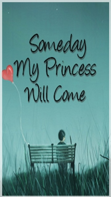 Some day my princess come