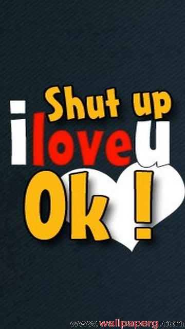 Get Shut Up I Love You At Mobile Cell Phone