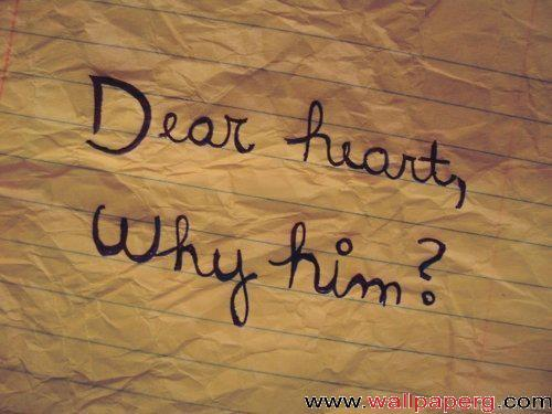 Why him dear heart