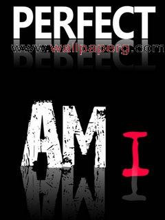 I m perfect  ,wide,wallpapers,images,pictute,photos