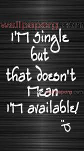 Yeah i m single  ,wide,wallpapers,images,pictute,photos
