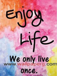 Enjoy life ,wide,wallpapers,images,pictute,photos