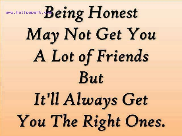 Being honest ,wide,wallpapers,images,pictute,photos