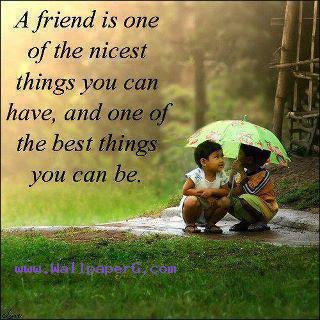 A friend is1of the nicest