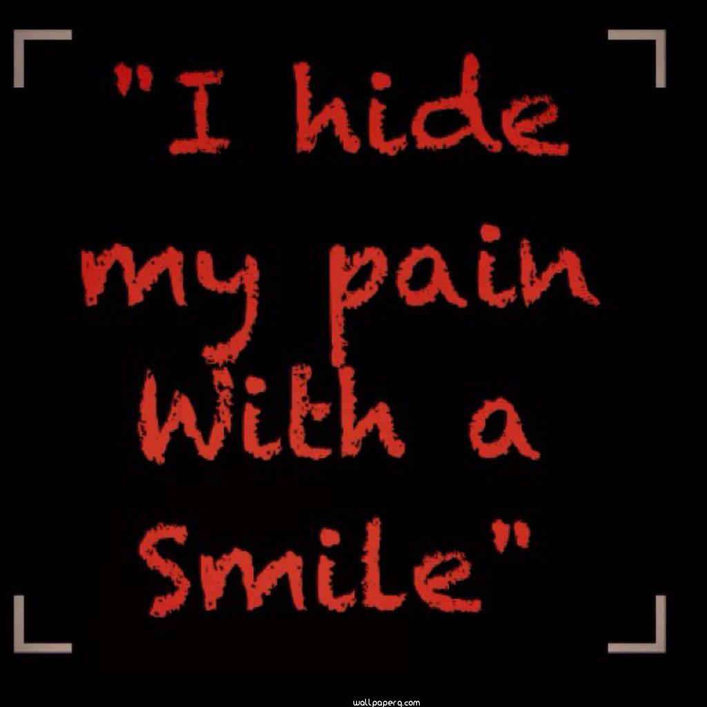 Download I Hide My Pain With A Smile Love And Hurt Quotes For Your