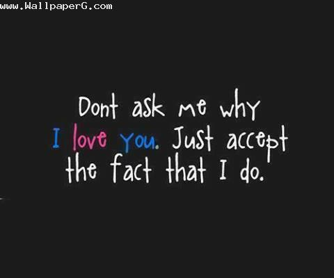 I Love You Quotes Video Download : Download Do not ask me why i love you - Love and hurt quotes for your ...