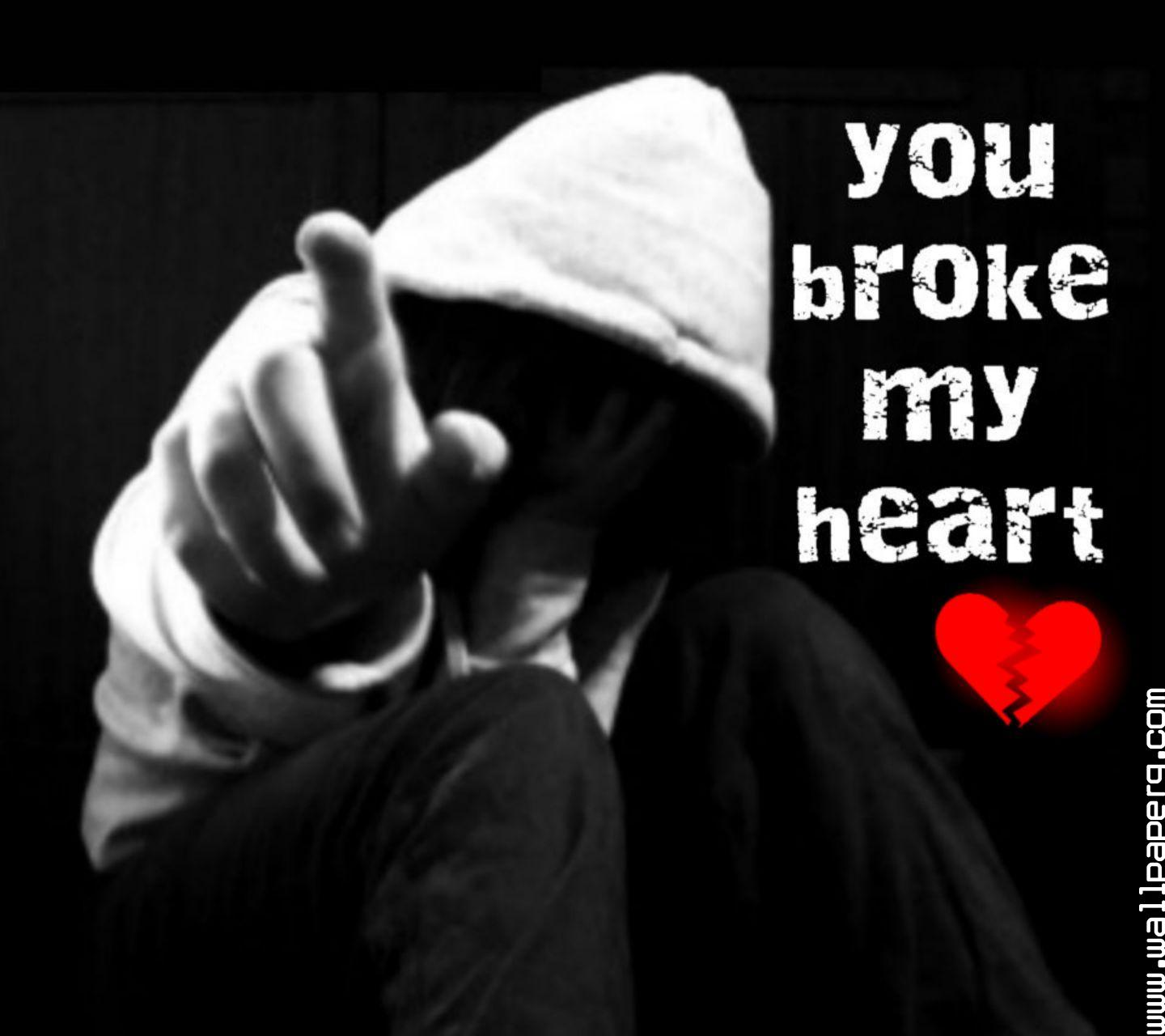 Download You Broken My Heart Wallpaper For Mobile Cell Phone